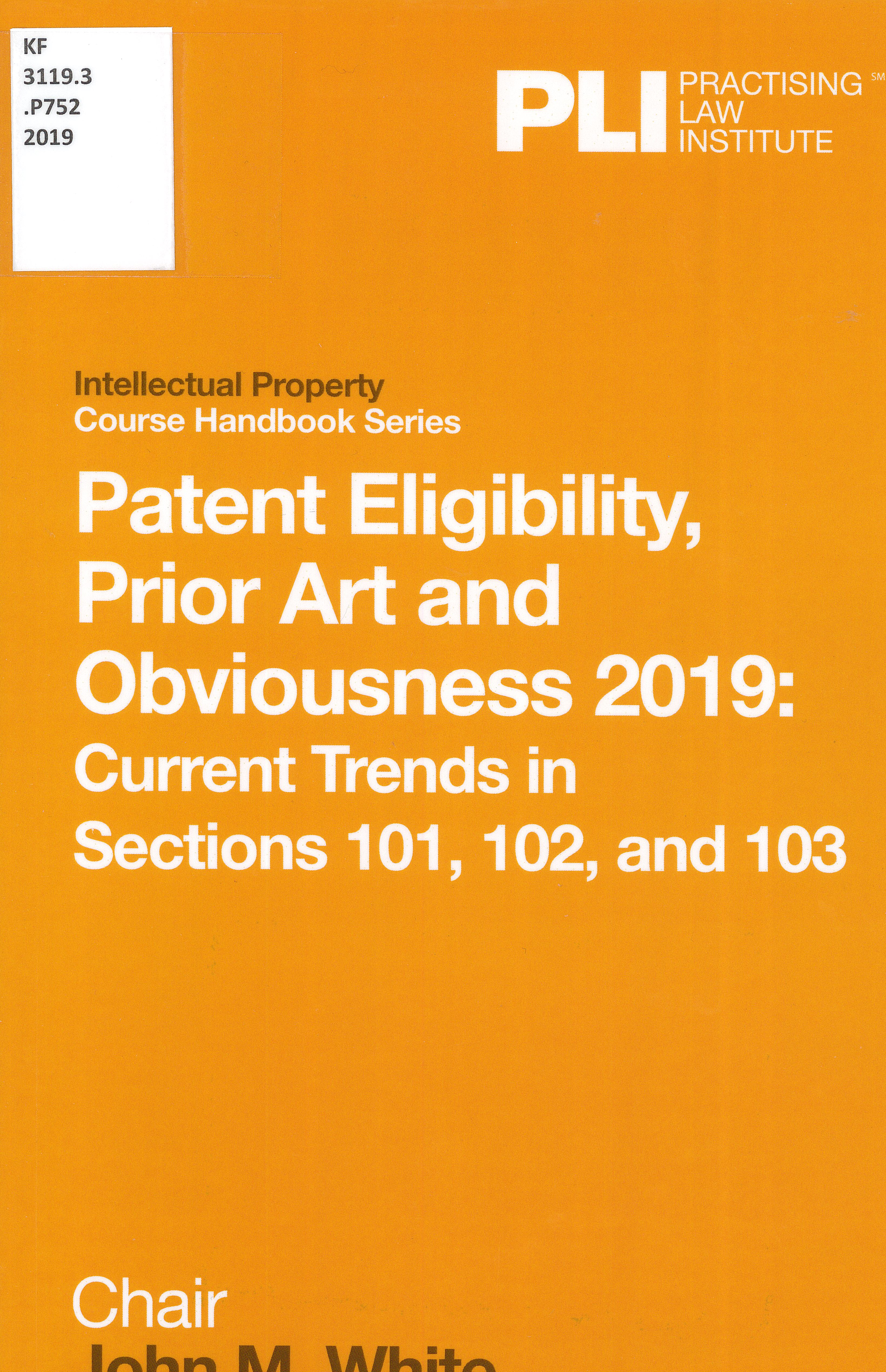 Patent eligibility, prior art and obviousness 2019 cover